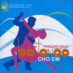 CD ALbum Nhạc Khiêu Vũ - Bài Tango Cho Em (Vol.1)