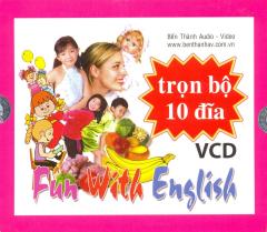 VCD Fun With English - Bé Học Tiếng Anh - Trọn Bộ 10 Đĩa