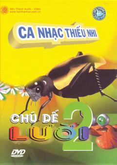 DVD Ca Nhạc Thiếu Nhi - Chú Dế Lười 2