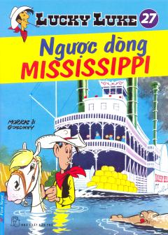 Lucky Luke 27 - Ngược Dòng Mississippi