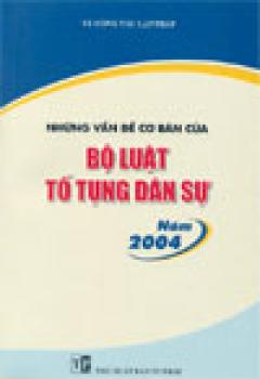 Những vấn đề cơ bản của Bộ luật tố tụng dân sự năm 2004