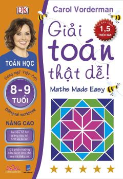 Giải Toán Thật Dễ 8 - 9 Tuổi (Nâng Cao) - Song Ngữ Việt-Anh