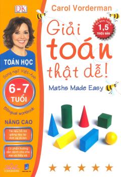 Giải Toán Thật Dễ 6 - 7 Tuổi (Nâng Cao) - Song Ngữ Việt-Anh