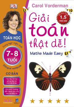 Giải Toán Thật Dễ 7 - 8 Tuổi (Cơ Bản) - Song Ngữ Việt-Anh