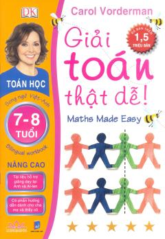 Giải Toán Thật Dễ 7 - 8 Tuổi (Nâng Cao) - Song Ngữ Việt-Anh