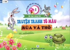 Hành Trang Cho Bé Chuẩn Bị Vào Lớp 1 - Bé Học Cùng Thỏ - Tập 1: Truyện Tranh Tô Màu Rùa Và Thỏ