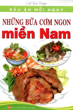 Nấu Ăn Mỗi Ngày - Những Bữa Cơm Ngon Miền Nam