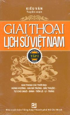 Giai Thoại Lịch Sử Việt Nam - Tập I