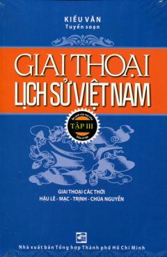 Giai Thoại Lịch Sử Việt Nam - Tập III