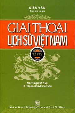 Giai Thoại Lịch Sử Việt Nam - Tập IV