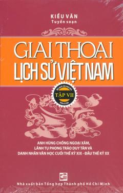 Giai Thoại Lịch Sử Việt Nam - Tập VII