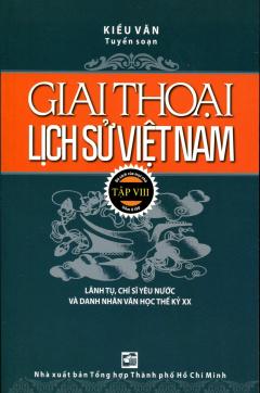 Giai Thoại Lịch Sử Việt Nam - Tập VIII