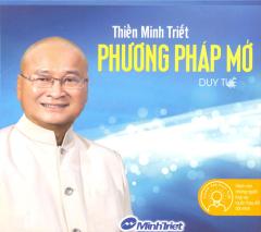 CD Sách Nói - Thiền Minh Triết - Phương Pháp Mở