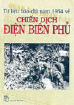 Tư liệu báo chí năm 1954 về chiến dịch Điện Biên Phủ