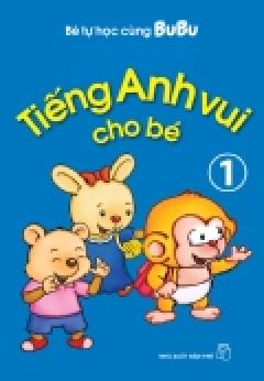 Bé Tự Học Cùng Bubu - Tiếng Anh Vui Cho Bé (Tập 1)