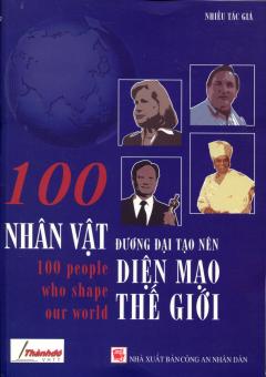 100 Nhân Vật Đương Đại Tạo Nên Diện Mạo Thế Giới