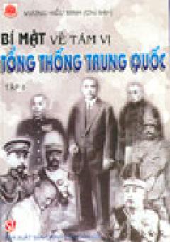 Bí mật về tám vị Tổng thống Trung Quốc- Tập II
