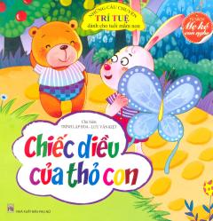 Tủ Sách Mẹ Kể Con Nghe - Những Câu Chuyện Trí Tuệ Dành Cho Tuổi Mầm Non - Chiếc Diều Của Thỏ Con