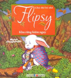 Chú Thỏ Bé Nhỏ Flipsy - Khu Rừng Hiểm Nguy