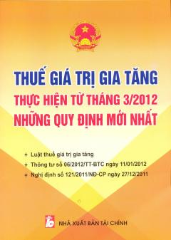 Thuế Giá Trị Gia Tăng Thực Hiện Từ Tháng 3/2012 - Những Quy Định Mới Nhất