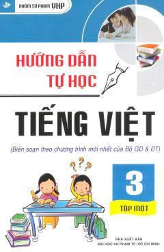 Hướng Dẫn Tự Học Tiếng Việt Lớp 3 - Tập 1