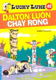 Lucky Luke 45 - Dalton Luôn Chạy Rong