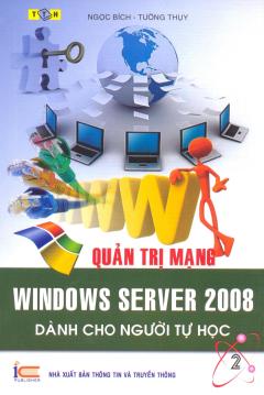 Quản Trị Mạng - Windows Server 2008 Dành Cho Người Tự Học - Tập 2