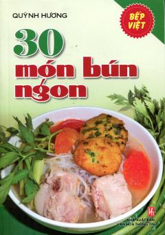 Bếp Việt - 30 Món Bún Ngon