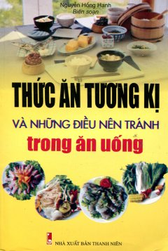 Thức Ăn Tương Kị Và Những Điều Nên Tránh Trong Ăn Uống