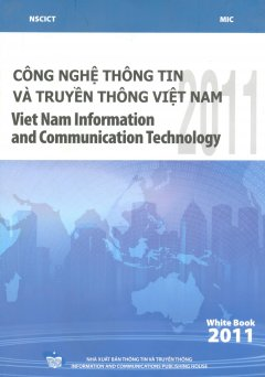 White Book 2011 - Công Nghệ Thông Tin Và Truyền Thông Việt Nam 2011 (Song Ngữ Việt - Anh)