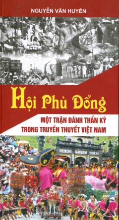 Hội Phù Đổng - Một Trận Đánh Thần Kỳ Trong Truyền Thuyết Việt Nam
