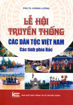 Lễ Hội Truyền Thống Các Dân Tộc Việt Nam - Các Tỉnh Phía Bắc