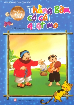 Tủ Sách Mẹ Dạy Con Học - Cùng Bé Học Đồng Dao - Thằng Bờm Có Cái Quạt Mo