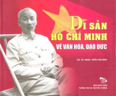 Di Sản Hồ Chí Minh Về Văn Hóa, Đạo Đức