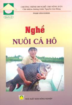 Chương Trình 100 Nghề Cho Nông Dân - Quyển 42: Nghề Nuôi Cá Hô