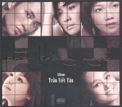 CD Phía Không Người - Album Trần Viết Tân