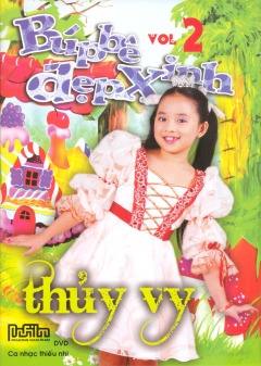 DVD Ca Nhạc Thiếu Nhi - Búp Bê Đẹp Xinh - Thủy Vy (Vol.2)