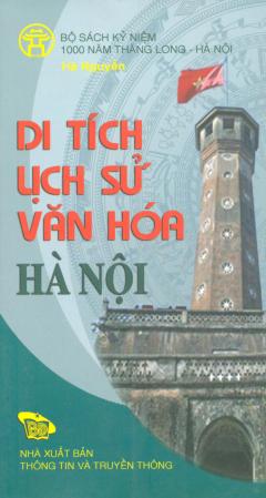 Bộ Sách Kỷ Niệm 1000 Năm Thăng Long - Hà Nội - Di Tích Lịch Sử Văn Hóa Hà Nội (Song Ngữ Việt - Anh)