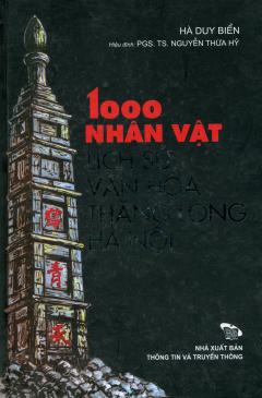 1000 Nhân Vật Lịch Sử Văn Hóa Thăng Long - Hà Nội