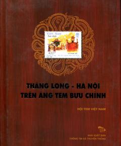 Thăng Long - Hà Nội Trên Áng Tem Bưu Chính