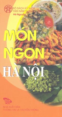 Bộ Sách Kỷ Niệm 1000 Năm Thăng Long - Hà Nội - Món Ngon Hà Nội (Song Ngữ Việt - Anh)