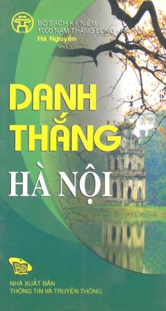 Bộ Sách Kỷ Niệm 1000 Năm Thăng Long - Hà Nội - Danh Thắng Hà Nội (Song Ngữ Việt - Anh)