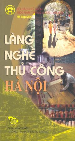 Bộ Sách Kỷ Niệm 1000 Năm Thăng Long - Hà Nội - Làng Nghề Thủ Công Hà Nội (Song Ngữ Việt - Anh)