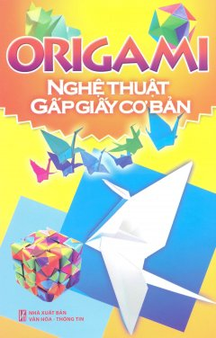 Origami - Nghệ Thuật Gấp Giấy Cơ Bản
