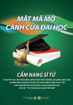 Mật Mã Mở Cánh Cửa Đại Học - Cẩm Nang Sĩ Tử