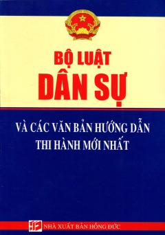Bộ Luật Dân Sự Và Các Văn Bản Hướng Dẫn Thi Hành Mới Nhất