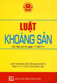 Luật Khoáng Sản (Có Hiệu Lực Từ Ngày 1-7-2011)