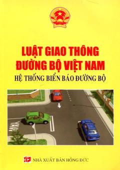 Luật Giao Thông Đường Bộ Việt Nam - Hệ Thống Biển Báo Đường Bộ