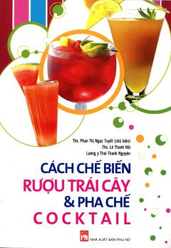 Cách Chế Biến Rượu Trái Cây & Pha Chế Cocktail