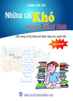 Những Cái Khó Trong Tiếng Anh - Cẩm Nang Tự Học Tiếng Anh Dành Riêng Cho Người Việt